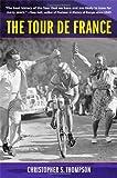 The Tour de France, Christopher S. Thompson, 0520247604