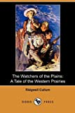 The Watchers of the Plains, Ridgwell Cullum, 1409962369