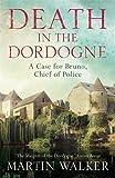 Death in the Dordogne: Bruno, Chief of Police 1