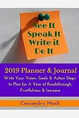 See It, Speak It Write It, Do It: 2019 Planner and Journal Paperback