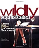 Wildly Sophisticated, Nicole Williams, 0399529470