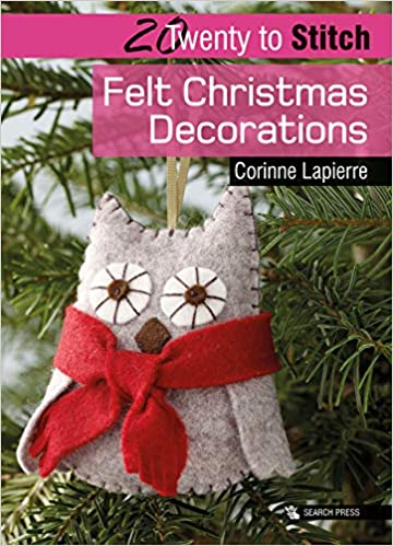 20 To Stitch Felt Christmas Decorations Twenty To Make Amazon Co