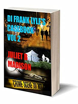 DI Frank Lyle's Casebook Vol 2 (DI Frank Lyle's Casebook series) by [Madison, Juliet B]
