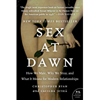 Sex at Dawn: How We Mate, Why We Stray, and What It Means for Modern Relationships (English Edition)