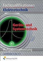 Fachqualifikationen Elektrotechnik: Geräte- und Systemtechnik: Aufgabensammlung