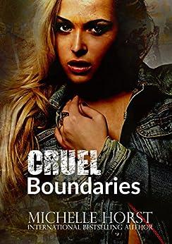Cruel Boundaries: A Forbidden Romance (A Boundaries Novel Book 2) by [Horst, Michelle]