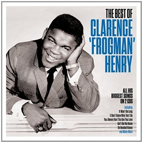 The Best of - Clarence 'Frogman' - Henry Frog