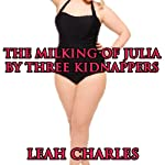 The Milking of Julia by Three Kidnappers | Leah Charles
