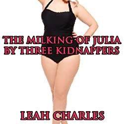 The Milking of Julia by Three Kidnappers