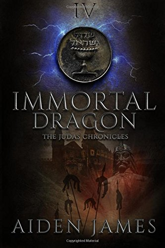 Immortal Dragon (The Judas Chronicles) (Volume 4)
