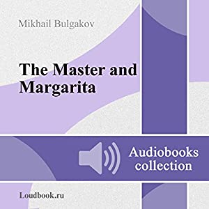 Master i Margarita [The Master and Margarita] (       UNABRIDGED) by Mikhail Afanasyevich Bulgakov Narrated by Vladimir Ivanovich Samoylov
