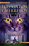Gatos-Nueva profecia 01. Medianoche (Gatos: Nueva Profecia / Warriors: the New Prophecy) (Spanish Edition)