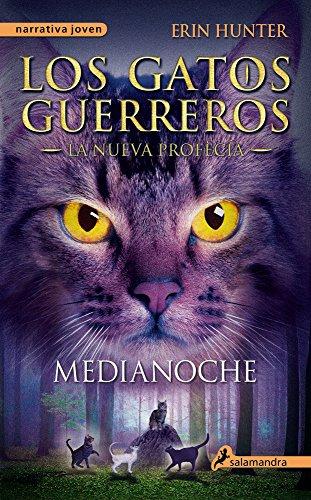 Gatos-Nueva profecia 01. Medianoche (Gatos: Nueva Profecia / Warriors: the New Prophecy) (Spanish Edition) by Erin Hunter