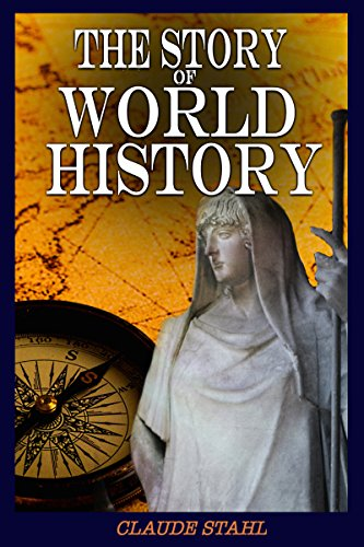 Book: The Story of World History by Claude Stahl