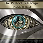 The Perfect Telescope | Winfield H. Strock