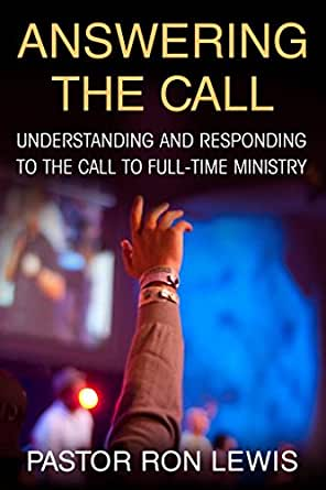 ANSWERING THE CALL: Understanding And Responding To The Call To Full-Time Ministry (English Edition)
