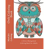 Owls Coloring Book: A Stress Management Coloring Book For Adults