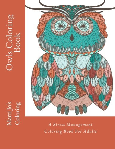 Owls Coloring Book: A Stress Management Coloring Book For Adults (Adult Coloring Books) (Volume 2)