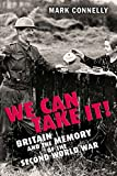We Can Take It! Britain and the Memory of the Second World War