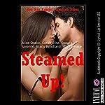 Steamed Up! Five Explicit Erotica Stories   Alice Drake,Sarah Blitz,Sonata Sorento,Stacy Reinhardt,Toni Smoke