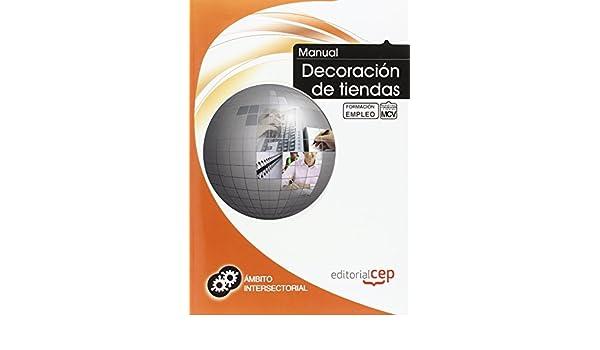 Manual Decoración de tiendas. Formación para el empleo: 9788468127514: Amazon.com: Books