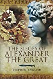 The Sieges of Alexander the Great, Stephen English, 1848840608