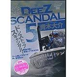 DeeZ SCANDAL 5 [DVD]