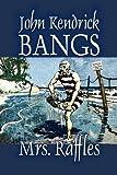 Mrs Raffles, John Kendrick Bangs, 1606644696