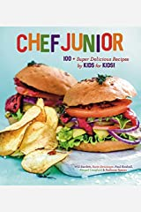 Chef Junior: 100 Super Delicious Recipes by Kids for Kids! Kindle Edition