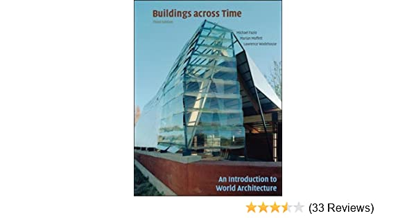Buildings across time an introduction to world architecture buildings across time an introduction to world architecture michael fazio marian moffett lawrence wodehouse 9780073053042 amazon books fandeluxe Gallery
