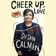 Cheer Up Love: Adventures in Depression with the Crab of Hate | Livre audio Auteur(s) : Susan Calman Narrateur(s) : Susan Calman