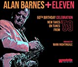 Alan Barnes + Eleven: 60Th Birthday Celebration (New Takes On TunesFrom 59)