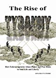 The Rise of Tyranny, Jonathan W. Emord, 0982059507