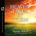 Heaven Taken by Storm Audiobook by Thomas Watson Narrated by David Cochran Heath