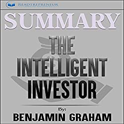 Summary: The Intelligent Investor: The Definitive Book on Value Investing