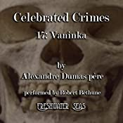 Vaninka: Celebrated Crimes, Book 17 | Alexandre Dumas père