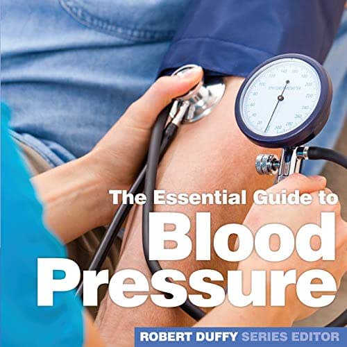 Blood Pressure: The Essential Guide