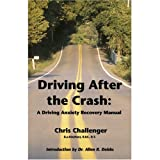 Driving After the Crash: A Driving Anxiety Recovery Manual