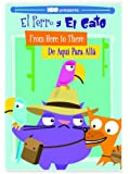 El Perro Y El Gato: From Here To There