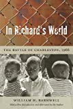 img - for In Richard's World: The Battle of Charleston, 1966 (Southern Classics) by William H. Barnwell (2013-04-01) book / textbook / text book