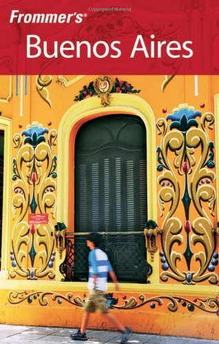 Frommer's Buenos Aires (Frommer's Complete Guides) by Michael Luongo (2009-07-27)