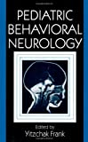 Pediatric Behavioral Neurology, Yitzchak Frank, 0849324580