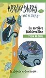 La Sorcière Makiavellina Abrakadabra Chat de Sorcière 1 par Brochu
