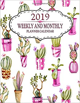 2019 weekly and monthly planner calendar monthly calendar weekly