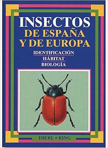 INSECTOS DE ESPAÑA Y DE EUROPA GUIAS DEL NATURALISTA-INSECTOS Y ARACNIDOS: Amazon.es: Dierl, Wolfgang: Libros