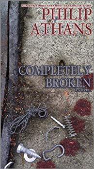 Completely Broken by [Athans, Philip]