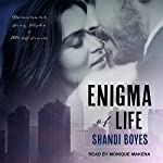 Enigma of Life: Enigma Series, Book 1 | Shandi Boyes