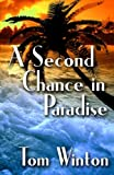 A Second Chance in Paradise, Tom Winton, 149426255X