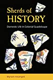 Sherds of History: Domestic Life in Colonial Guadeloupe