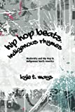 Hip Hop Beats, Indigenous Rhymes: Modernity and Hip Hop in Indigenous North America (SUNY series, Native Traces)